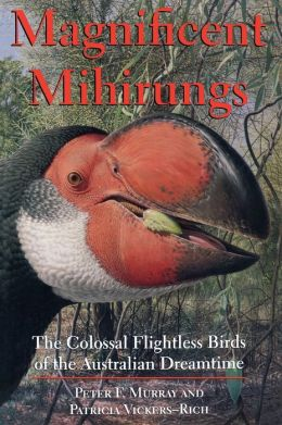 Magnificent Mihirungs: The Colossal Flightless Birds of the Australian Dreamtime