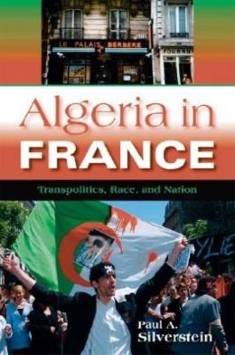 Algeria in France: Transpolitics, Race, and Nation ( New Anthropoligies of Europe Series)