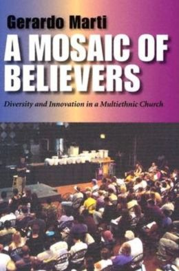 A Mosaic of Believers: Diversity and Religious Innovation in a Multiethnic Church