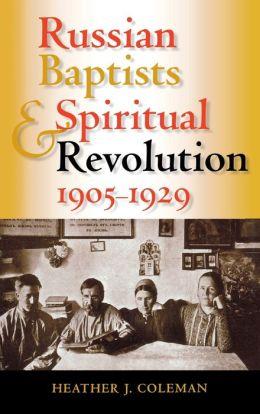 Russian Baptists and Spiritual Revolution, 1905-1929