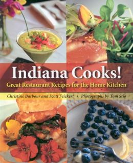 Indiana Cooks!: Great Restaurant Recipes for the Home Kitchen