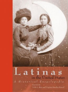 Latinas in the United States: A Historical Encyclopedia