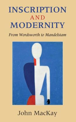 Inscription and Modernity: From Wordsworth to Mandelstam