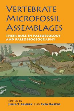 Vertebrate Microfossil Assemblages: Their Role in Paleoecology and Paleobiogeography