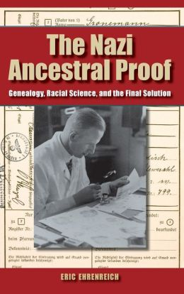 Nazi Ancestral Proof: Genealogy, Racial Science, and the Final Solution