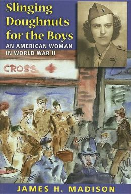 Slinging Doughnuts for the Boys: An American Woman in World War II