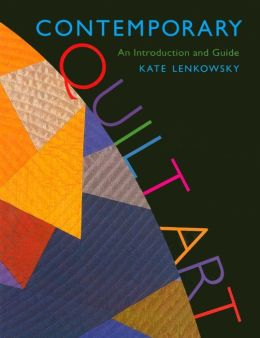 Contemporary Quilt Art: An Introduction and Guide