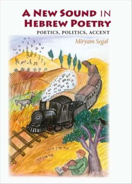 A New Sound in Hebrew Poetry: Poetics, Politics, Accent