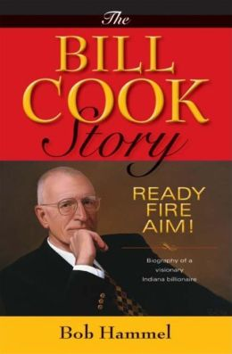 Bill Cook Story: Ready, Fire, Aim!