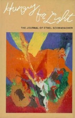 Hungry for Light: The Journal of Ethel Schwabacher
