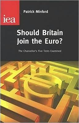 Should Britain Join the EURO?: The Chancellor's Five Tests Examined