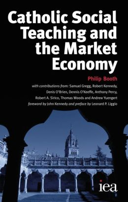 Catholic Social Teaching and the Market Economy