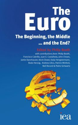 The Euro: The Beginning, the Middle . . . and the End?
