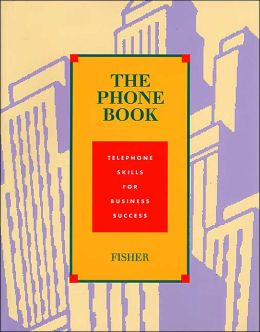 The Phone Book: Telephone Skills for Business Success Student Text