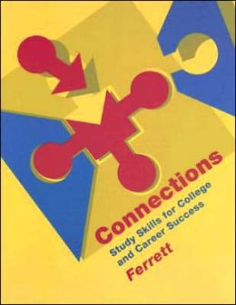 Connections: Study Skills for College and Career Success