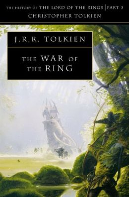 The War of the Ring: History of the Lord of the Rings #3 (History of Middle-Earth #8)