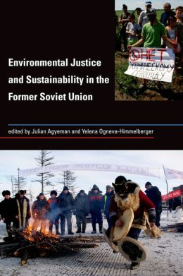 Environmental Justice and Sustainability in the Former Soviet Union