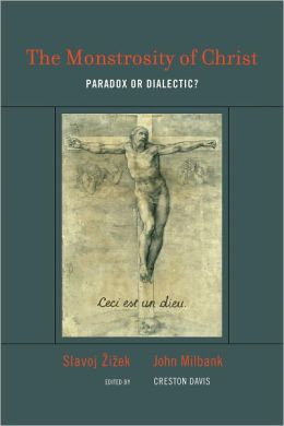 The Monstrosity of Christ: Paradox or Dialectic?