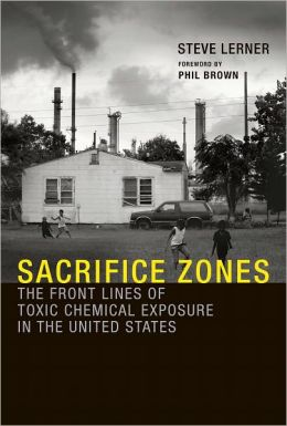 Sacrifice Zones: The Front Lines of Toxic Chemical Exposure in the United States