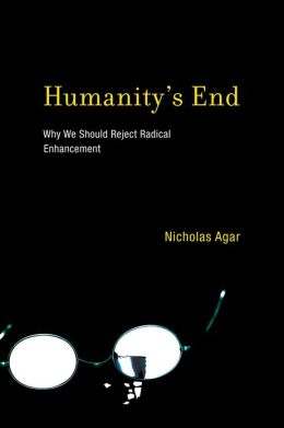 Humanity's End: Why We Should Reject Radical Enhancement