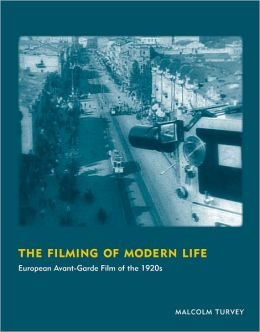The Filming of Modern Life: European Avant-Garde Film of the 1920s