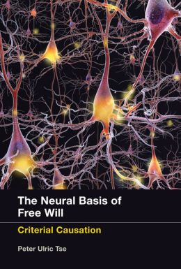 The Neural Basis of Free Will: Criterial Causation