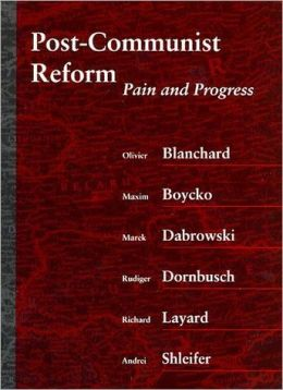 Post-Communist Reform: Pain and Progress