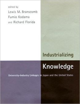 Industrializing Knowledge: University-Industry Linkages in Japan and the United States