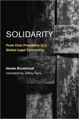 Solidarity: From Civic Friendship to a Global Legal Community
