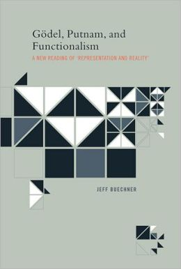 Gödel, Putnam, and Functionalism: A New Reading of 'Representation and Reality'