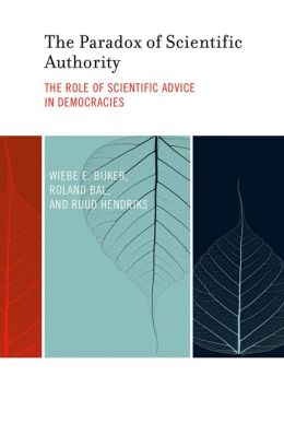 The Paradox of Scientific Authority: The Role of Scientific Advice in Democracies