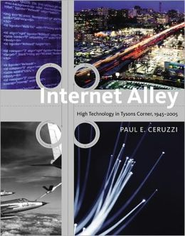 Internet Alley: High Technology in Tysons Corner, 1945-2005