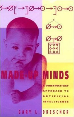 Made-Up Minds: A Constructivist Approach to Artificial Intelligence