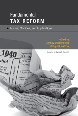 Fundamental Tax Reform: Issues, Choices, and Implications