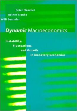 Dynamic Macroeconomics: Instability, Fluctuations, and Growth in Monetary Economies