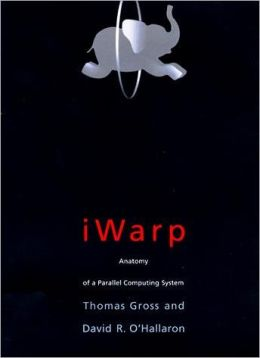 iWARP: Anatomy of a Parallel Computing System