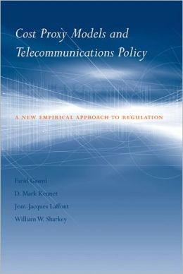Cost Proxy Models and Telecommunications Policy: A New Empirical Approach to Regulation