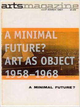 A Minimal Future?: Art as Object, 1958-1968