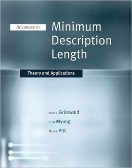 Advances in Minimum Description Length: Theory and Applications