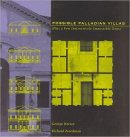 Possible Palladian Villas: (Plus a Few Instructively Impossible Ones)