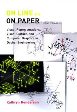 On Line and On Paper: Visual Representations, Visual Culture, and Computer Graphics in Design Engineering