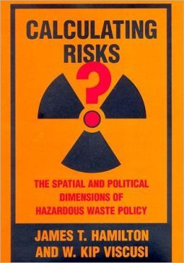 Calculating Risks?: The Spatial and Political Dimensions of Hazardous Waste Policy