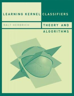 Learning Kernel Classifiers: Theory and Algorithms