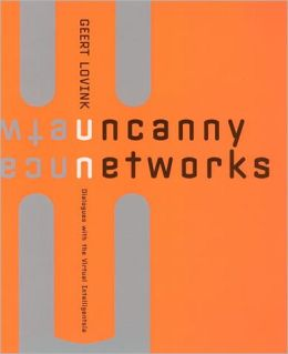 Uncanny Networks: Dialogues with the Virtual Intelligentsia