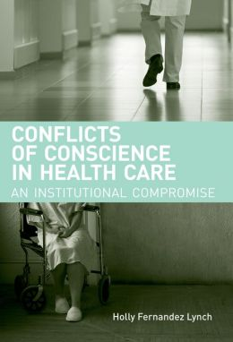 Conflicts of Conscience in Health Care: An Institutional Compromise