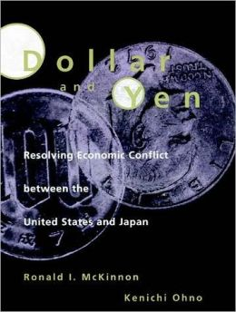 Dollar and Yen: Resolving Economic Conflict between the United States and Japan