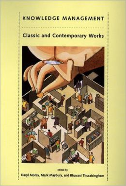 Knowledge Management: Classic and Contemporary Works