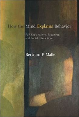 How the Mind Explains Behavior: Folk Explanations, Meaning, and Social Interaction