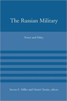 The Russian Military: Power and Policy