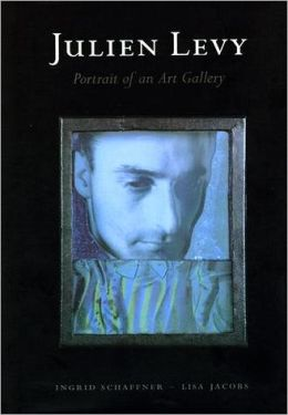 Julien Levy: Portrait of an Art Gallery
